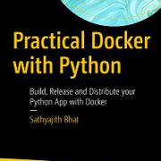 Practical Docker with Python by Sathyajith Bhat